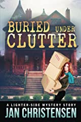 Buried Under Clutter (Tina Tales Mysteries Book 2) Kindle Edition