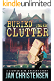 Buried Under Clutter (Tina Tales Mysteries Book 2)