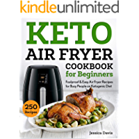 Keto Air Fryer Cookbook for Beginners: Foolproof & Easy Air Fryer Recipes for Busy People on Ketogenic Diet (keto cookbook)