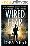 Wired Fear (Paradise Crime Thrillers Book 8)