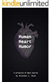 Human Heart Humor: A Collection of Short Stories
