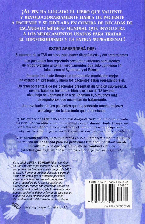Detengan La Locura Tiroidea: La Revolucion de Los Pacientes En Contra de Decadas de Tratamiento Tiroideo de Mala Calidad (Spanish Edition): M. Ed Janie a.