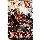 ORIGINS: A Joint Task Force 13 Anthology (JTF 13) (Joint Task Force 13 (JTF 13) Book 1)