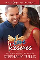 Love Rescues (What Love Can Do Series, Book 1) Kindle Edition