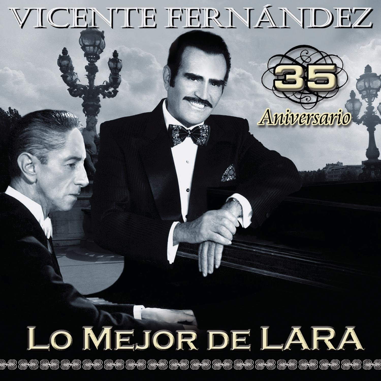 Vicente Fernández 35 aniversario lo mejor de Lara by SME US LATIN LLC