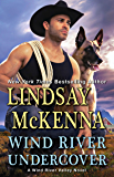 Wind River Undercover (Wind River Valley Book 9)