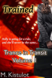 Trained (Trance in Transit Book 1)