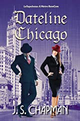 Dateline Chicago: A Newswoman/PrivateEye Romance (Lollapalooza: A Metro RomCom) Kindle Edition