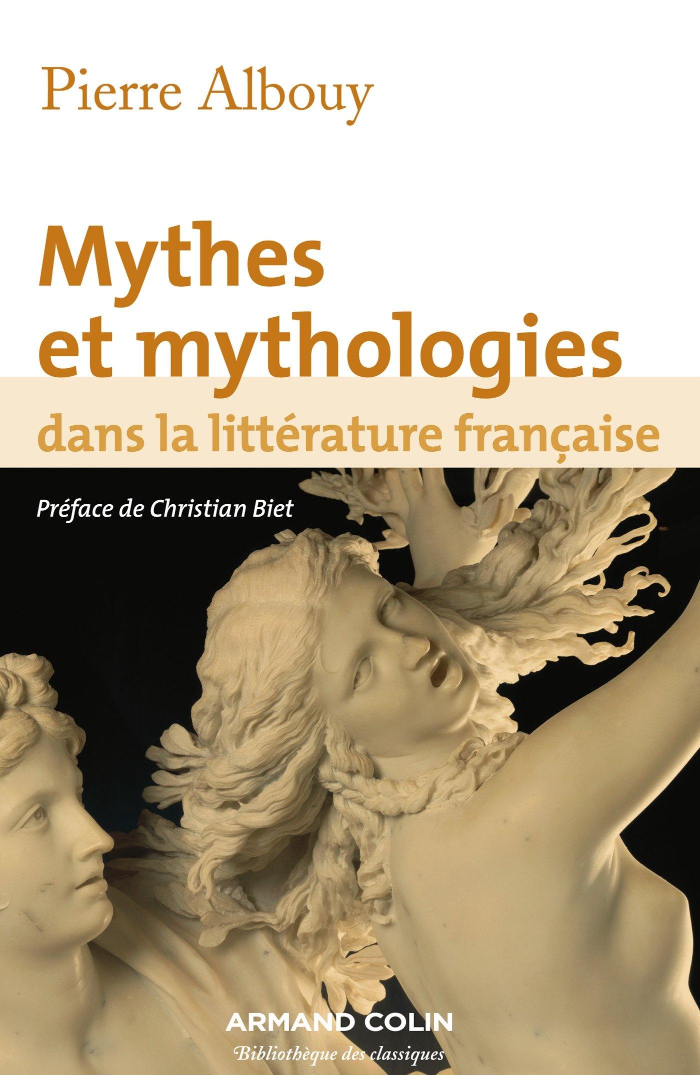 Mythes et mythologies dans la littérature française Broché – 7 novembre 2012 Pierre Albouy Armand Colin 2200282095 Sciences Humaines Et Sociales