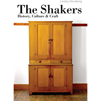 The Shakers: History, Culture and Craft (Shire Library USA Book 813)