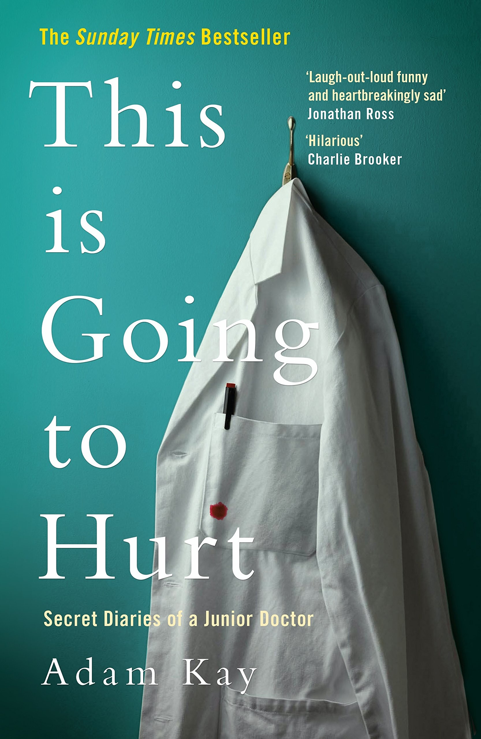 cc9f5fac45 This is Going to Hurt  Secret Diaries of a Junior Doctor  Amazon.co ...
