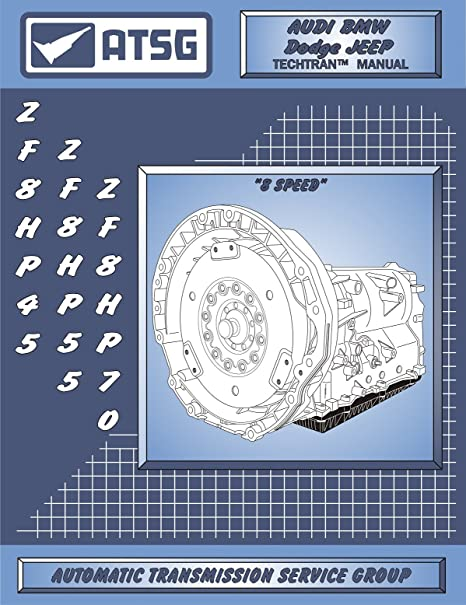 ATSG ZF8HP45 - ZF8HP55 - ZF8HP70 - ZF8HP90 Technical Manual for the 8HP45  Automatic Transmission