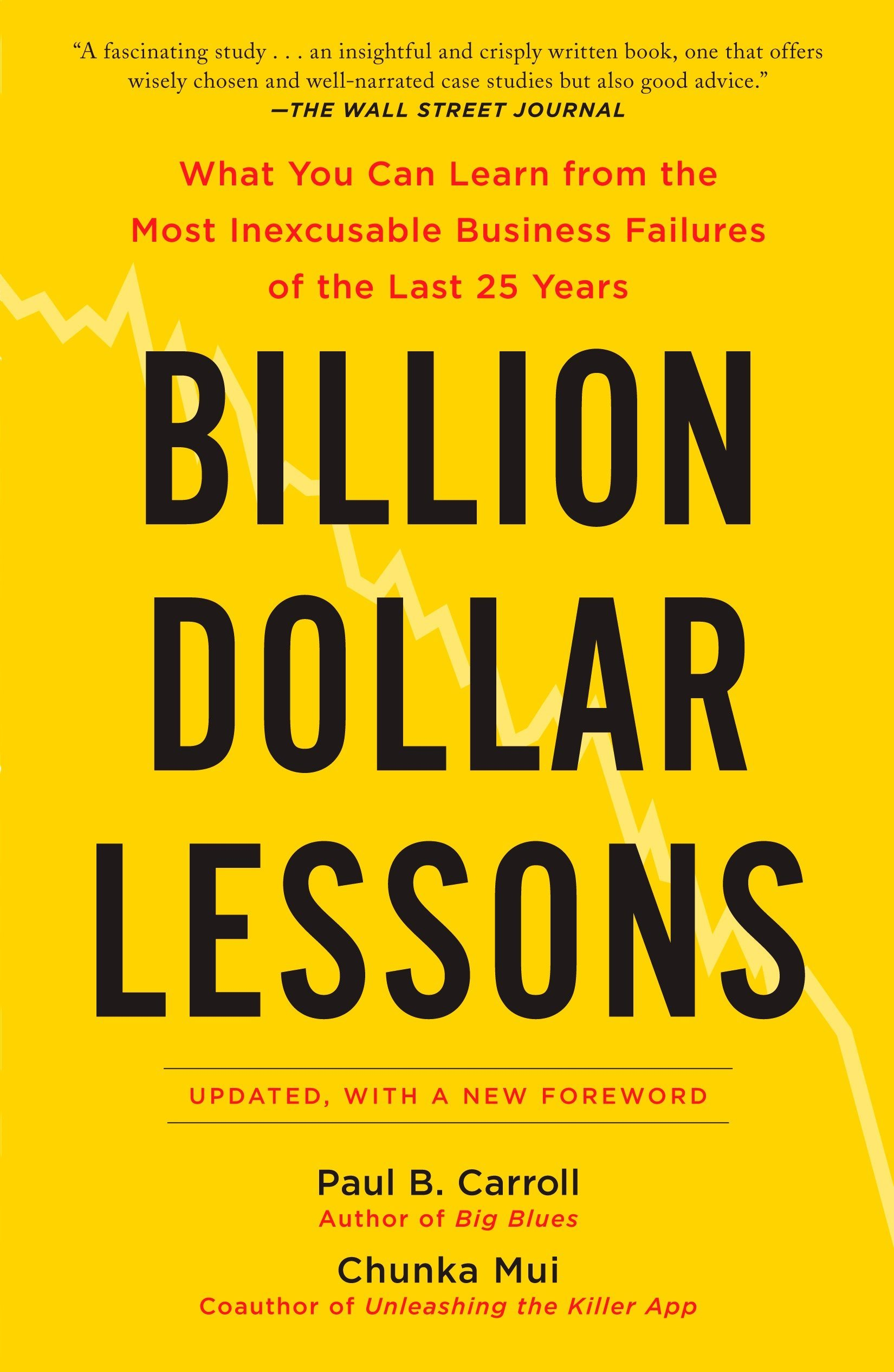 billion dollar lessons what you can learn from the most inexcusable business failures of the last 25 years