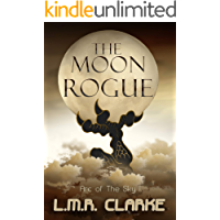 The Moon Rogue (Arc of the Sky Book 1)
