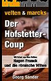 Velten & Marcks - Der Hofstetter-Coup (2 Krimis)
