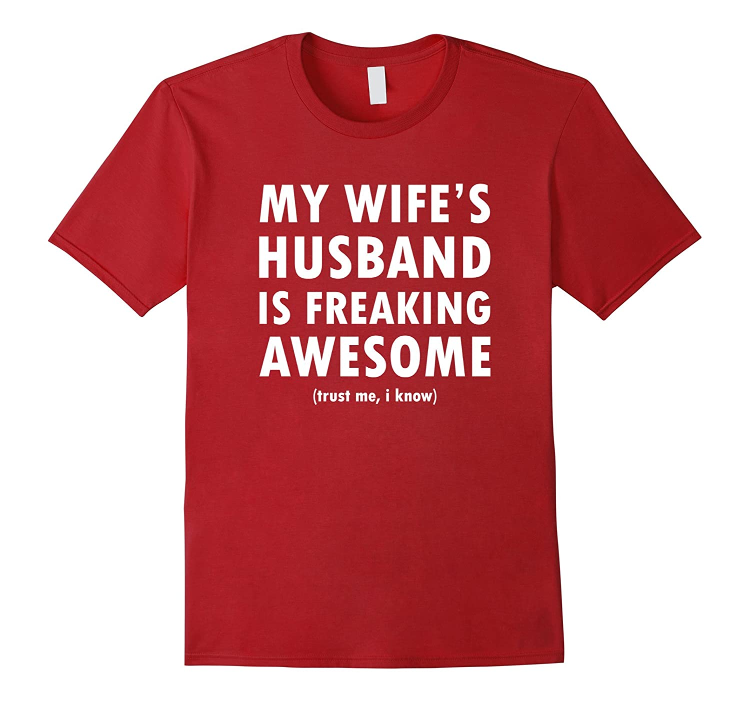 a9d2b5a1 My Wifes Husband is Freaking Awesome – Funny T-Shirt-TD – Teedep