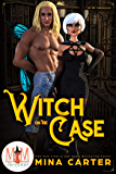 Witch on the Case: Magic and Mayhem Universe (La Fay Chronicles Book 3)