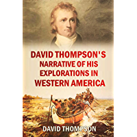 David Thompson's Narrative of His Explorations in Western America, 1784-1812 (1916)