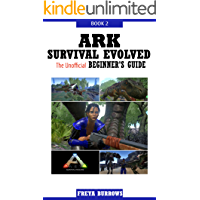 ARK Survival Evolved The Unofficial Beginner's Guide Book 2