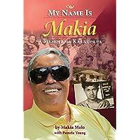 My Name is Makia: A Memoir of Kalaupapa