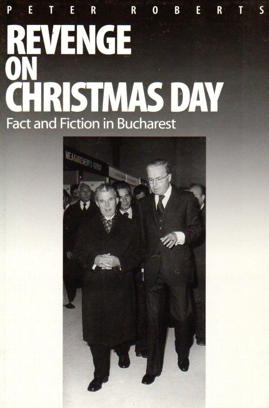 Revenge on Christmas Day: Fact And Fiction in Bucharest