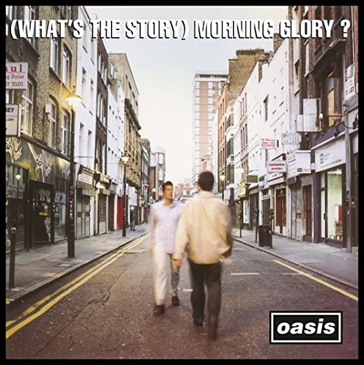 (What's the Story) Morning Glory? by Oasis