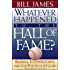 Whatever Happened to the Hall of Fame: Baseball, Cooperstown, and the Politics of Glory