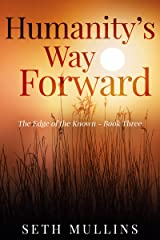 Humanity's Way Forward (The Edge of the Known Book 3) Kindle Edition
