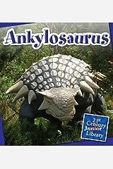 Ankylosaurus (21st Century Junior Library: Dinosaurs) Kindle Edition