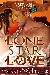 Lone Star Love (Tuscany, Texas Book 3) Kindle Edition