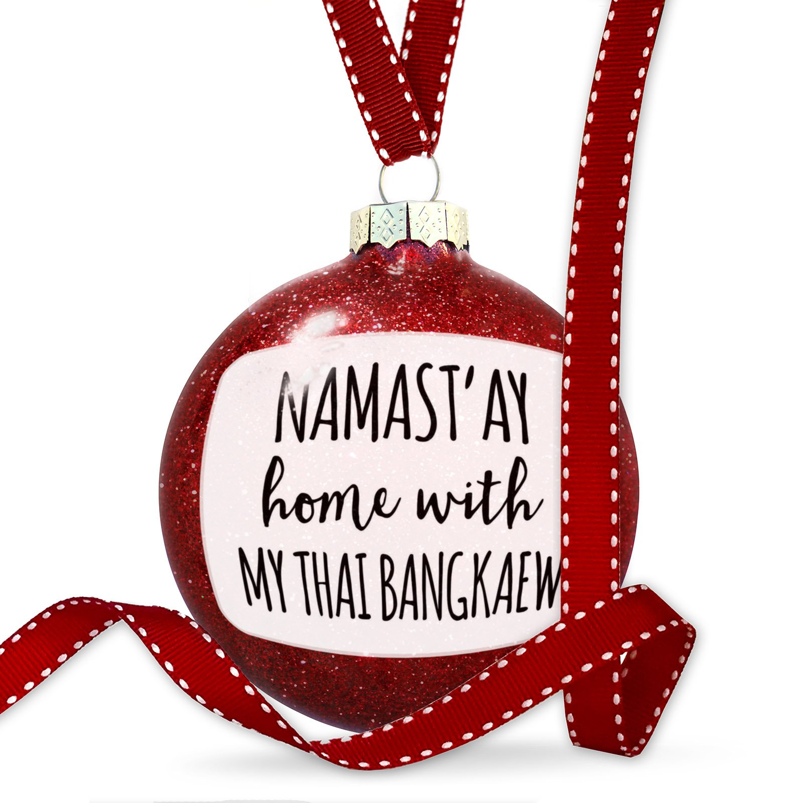 Christmas Decoration Namast'ay Home With My Thai Bangkaew Simple Sayings Ornament by NEONBLOND