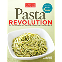 Pasta Revolution: 200 Foolproof Recipes That Go Beyond Spaghetti and Meatballs