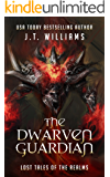 The Dwarven Guardian (Lost Tales of the Realms)