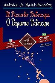 Il Piccolo Principe-O Pequeno Príncipe: Testo a fronte-Texto em paralelo:Italiano-Portoghese Brasiliano/Português Brasileiro
