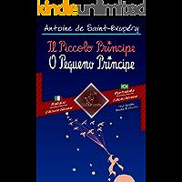 Il Piccolo Principe - O Pequeno Príncipe: Bilingue con testo a fronte - Texto bilíngue em paralelo: Italiano - Portoghese Brasiliano / Italiano - Português ... (Dual Language Easy Reader Livro 70)