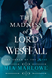 The Madness of Lord Westfall (Order of the M.U.S.E. Book 2)