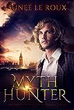 Myth Hunter (Mythical Menagerie Book 1)