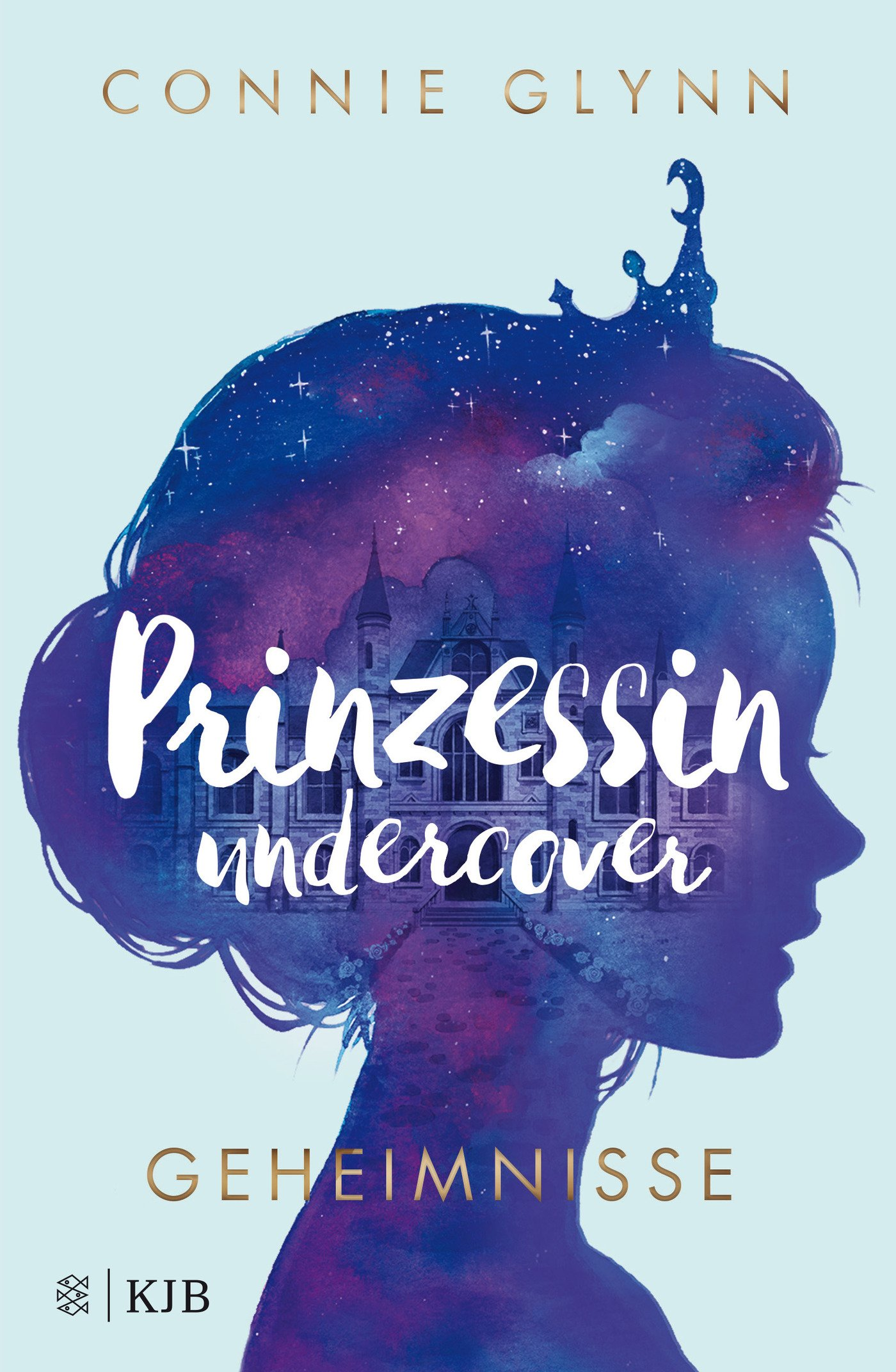 Prinzessin undercover – Geheimnisse: (Band 1) Gebundenes Buch – 25. Juli 2018 Connie Glynn Maren Illinger FISCHER KJB 3737341281