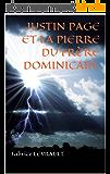 JUSTIN PAGE ET LA PIERRE DU FRÈRE DOMINICAIN.