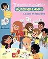 Ma Petite Encyclopédie en Autocollants: L'école maternelle- De 5 à 8 ans