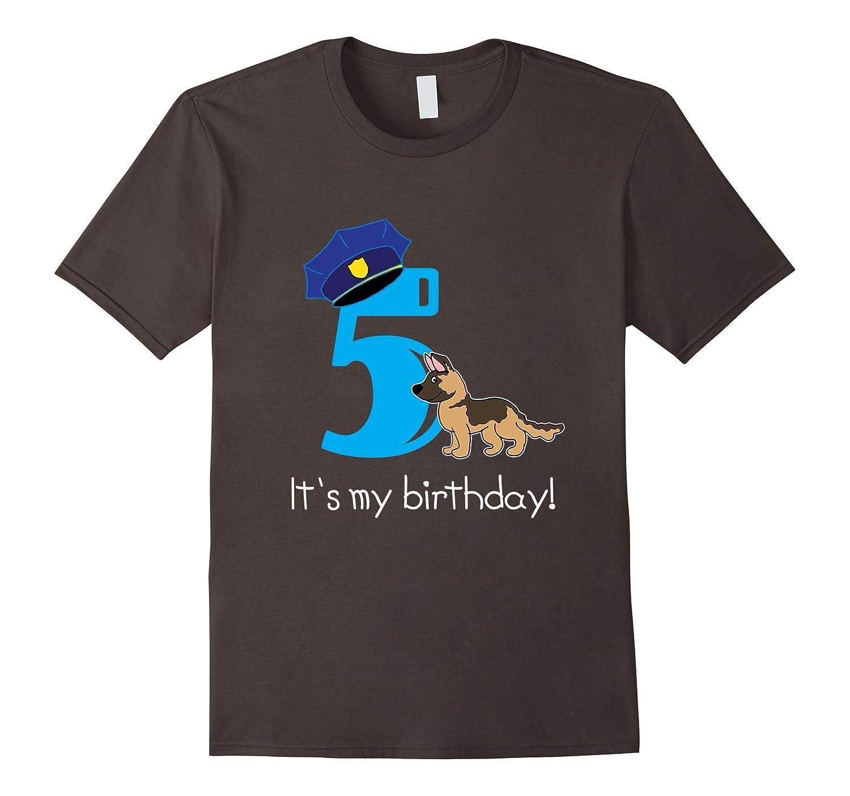 Its My Birthday 5 Year Old Police Dog Bday T Shirt ANZ Anztshirt