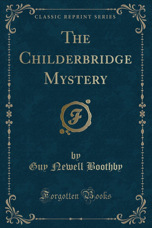 Download The Childerbridge Mystery (Classic Reprint) pdf