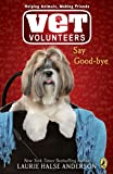 Say Good-bye #5 (Vet Volunteers)