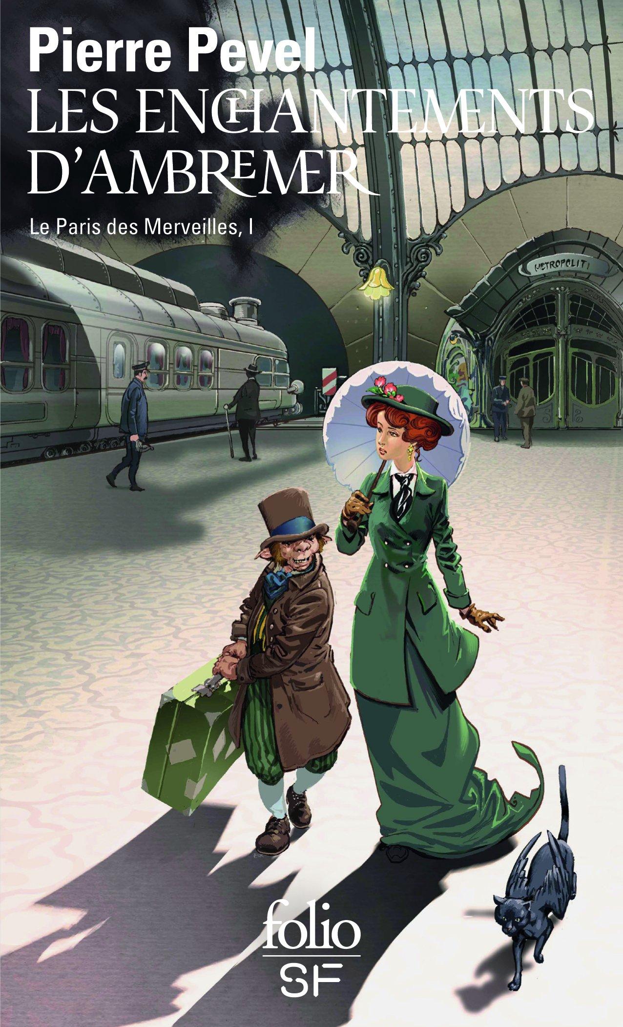 Le Paris des Merveilles, I:Les enchantements d'Ambremer/Magicis in mobile Poche – 9 mars 2017 Pierre Pevel Folio 2070793257 Science-fiction
