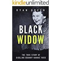 Black Widow: The True Story of Giggling Granny Nannie Doss (True Crime) (English Edition)