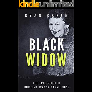 Black Widow: The True Story of Giggling Granny Nannie Doss (Ryan Green's True Crime)