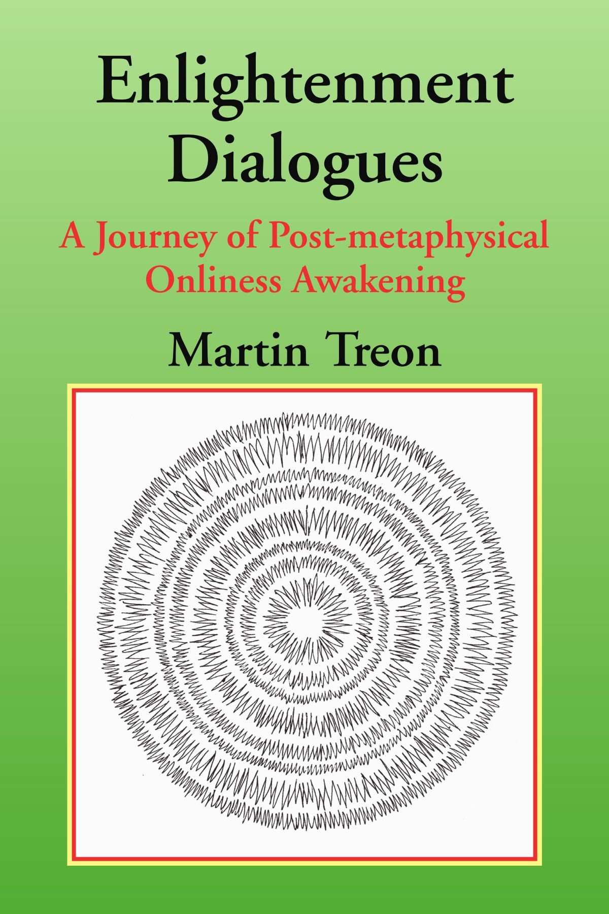 Enlightenment Dialogues: A Journey of Post-metaphysical Onliness Awakening ebook