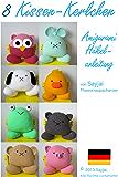 8 Kissen-Kerlchen Amigurumi Häkelanleitung (Kleine und niedliche Amigurumi 11)