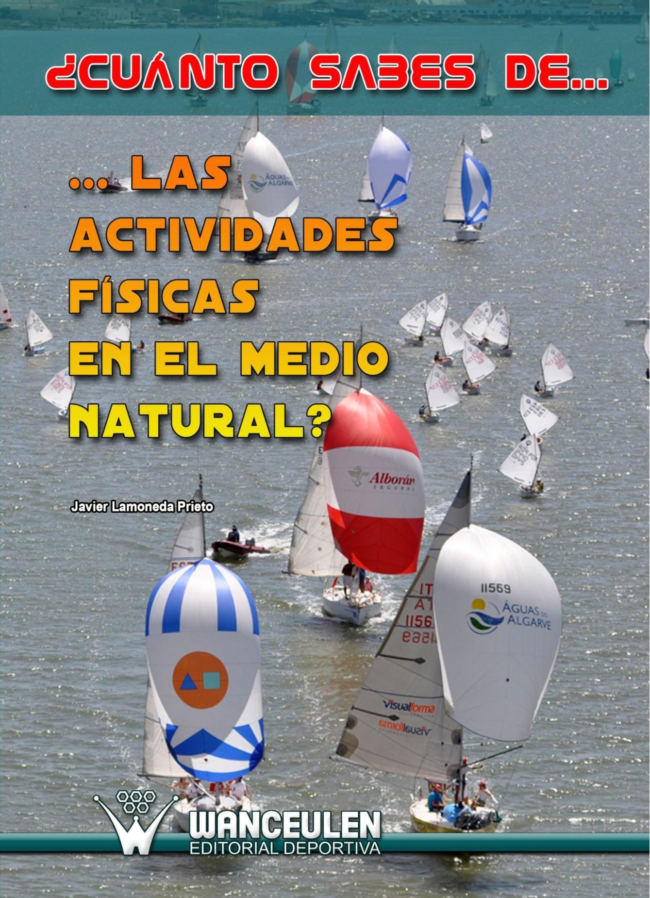 Download Cuánto Sabes De. . . . . . Las Actividades Físicas En El Medio Natural? (Spanish Edition) ebook