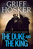The Duke and the King (Norman Genesis Book 11) (English Edition)